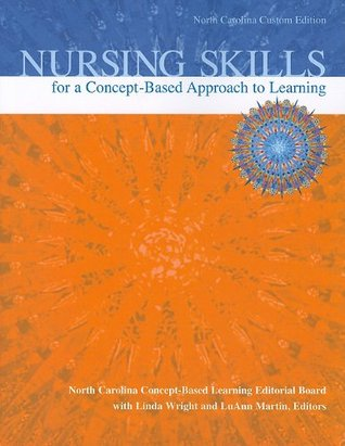 Nursing Skills for a Concept-Based Approach to Learning, North Carolina Custom Edition