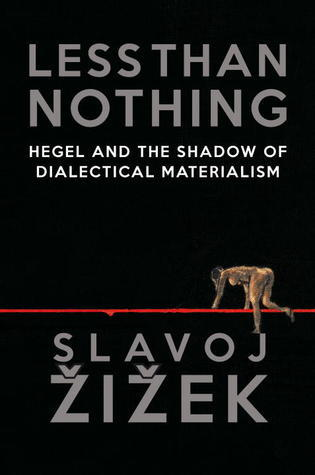 Less Than Nothing by Slavoj Žižek