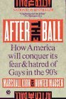 After the Ball: How America Will Conquer Its Fear and Hatred of Gays in the90's