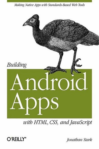 Building Android Apps with HTML, CSS, and JavaScript by Jonathan Stark