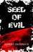 Seed of Evil: An Ancient Ev...