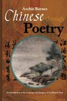 Chinese Through Poetry by Archie Barnes