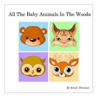 All The Baby Animals In The Woods