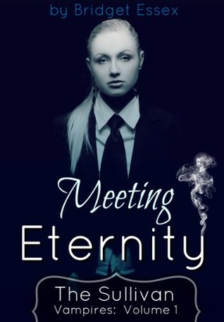 Meeting Eternity (The Sullivan Vampires: Volume 1)