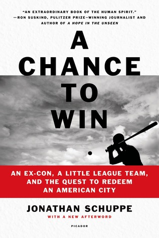 A Chance to Win: An Ex-Con, a Little League Team, and the Quest to Redeem an American City