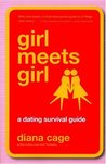 Girl Meets Girl: A Dating Survival Guide