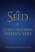 The Seed of Christ/Buddha within You