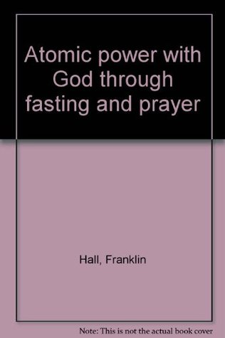 Atomic power with God through fasting and prayer