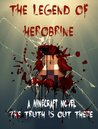The Legend of Herobrine: A Minecraft Novel The Truth is Out There