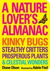 Nature Lover's Almanac, A: Kinky Bugs, Stealthy Critters, Prosperous Plants & Celestial Wonders (NONE)