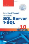 Sams Teach Yourself Microsoft SQL Server T-SQL in 10 Minutes (Sams Teach Yourself)