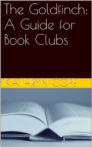 The Goldfinch: A Guide for Book Clubs (The Reading Room Book Group Notes)