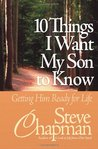 10 Things I Want My Son to Know: Getting Him Ready for Life