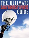 Daily Fantasy Sports: The Ultimate Guide For Beginners And Pros