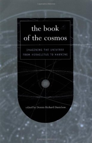 The Book Of The Cosmos by Dennis Danielson