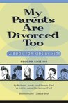 My Parents Are Divorced Too: A Book for Kids by Kids, 2nd Edition