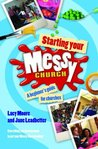 Starting Your Messy Church: A Beginner's Guide for Churches. by Lucy Moore, Jane Leadbetter