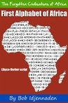 First Alphabet of Africa (The Forgotten Civilisations of Africa)