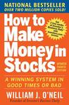 How to Make Money in Stocks: A Winning System in Good Times and Bad