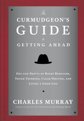 Dos and Don'ts of Right Behavior, Tough Thinking, Clear Writing, and Living a Good Life - Charles Murray