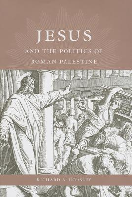 Jesus and the Politics of Roman Palestine