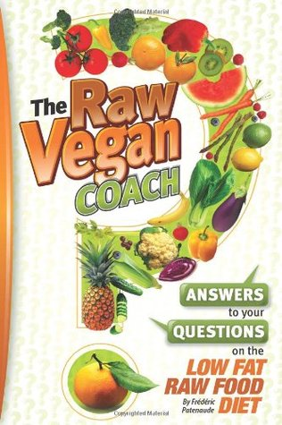 The Raw Vegan Coach: Answering Your Questions on the Raw Food Diet