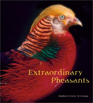 Extraordinary Pheasants by Stephen Green-Armytage