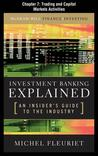Investment Banking Explained, Chapter 7 - Trading and Capital Markets Activities