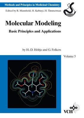 Molecular Modeling: Basic Principles And Applications (Methods And Principles In Medicinal Chemistry, Vol 5)