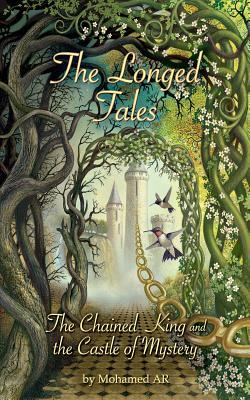 The Longed Tales: The Chained King and the Castle of Mystery