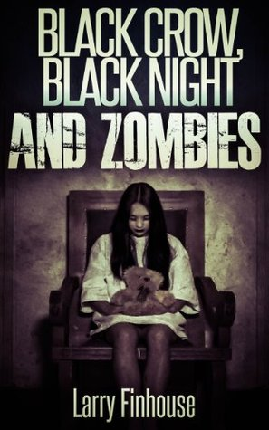 Black Crow, Black Night, and Zombies (Season 1 of Dying Hope, Zombie Apocalypse: Episode 2)