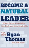 Become a Natural Leader: What a Former Army Officer Can Teach You About Leadership