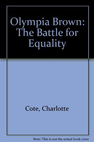 Olympia Brown: The Battle for Equality