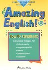 Amazing English! How-To Handbook: Instructional Strategies for the Classroom Teacher for Cultural Diversity, Language Acquisition, Literacy, Academic Content, Assessment (Staff Development)