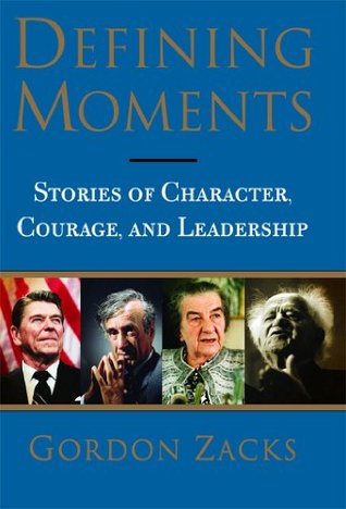 Defining Moments: Stories of Character, Courage and Leadership
