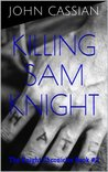 Killing Sam Knight (The Knight Chronicles, #2)