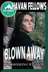 Blown Away (Whispering Winds #1) (Pulp Friction 2014 #3)