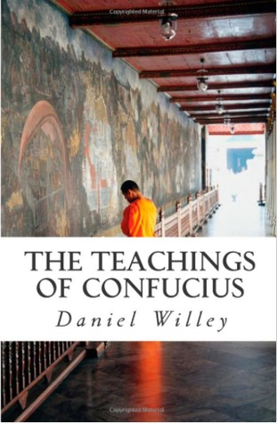 the teachings of confucius and dao Introduction to asian philosophy the analects of confucius—2 one not persistent in maintaining virtue (de), notsincere in his trust in the way (dao), how can you tellwhether he is there or.