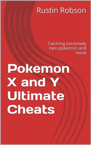 Pokemon X and Y Ultimate Cheats: Catching extremely rare pokemon and more