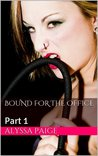 Bound for the Office: Part 1