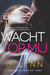 Wacht op mij (Wait for you #1)