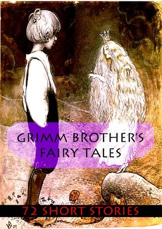 GRIMM BROTHERS FAIRY TALES [72 STORIES] [ILLUSTRATED]