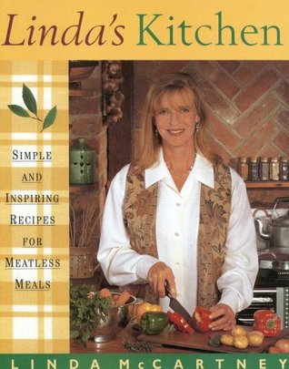 Linda's Kitchen: Simple and Inspiring Recipes for Meat-Less Meals