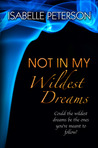 Not in My Wildest Dreams by Isabelle Peterson