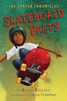 Skateboard Party (The Carver Chronicles, #2)