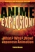 Anime Explosion!: The What? Why? and Wow! of Japanese Animation, Revised and Updated Edition