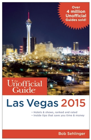 The Unofficial Guide to Las Vegas 2015