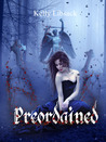 Preordained (Preordained, #1)