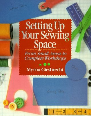 Setting Up Your Sewing Space by Myrna Giesbrecht