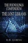 The Lost Librams:The Foundlings Compendium One